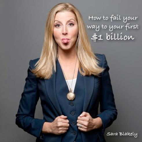 Sara-Blakely-How-To-Fail-Your-Way-To-Your-First_$1billion